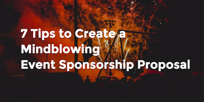 7 Tips to Create a Mindblowing Event Sponsorship Proposal by – Sponsorship Proposals for Events