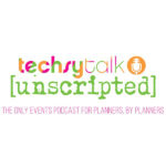 #techsytalk {unscripted} Listed as 8 Event Professional Podcasts You Should Be Listening To