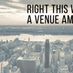 Right This Way: A Venue Amuse-Bouche