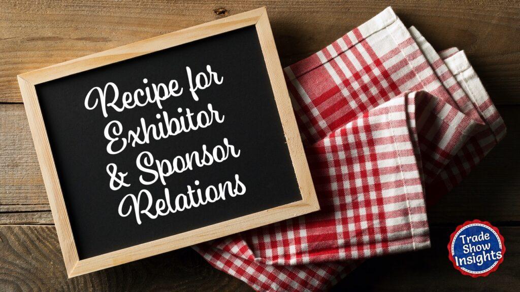Recipe for Exhibitor Relations