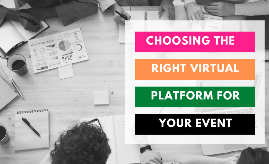 Choosing The Right Virtual Platform For Your Event